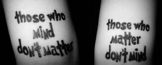 A Dr Seuss quote tattoo of his famous saying that those who mind don't matter and those who matter don't mind