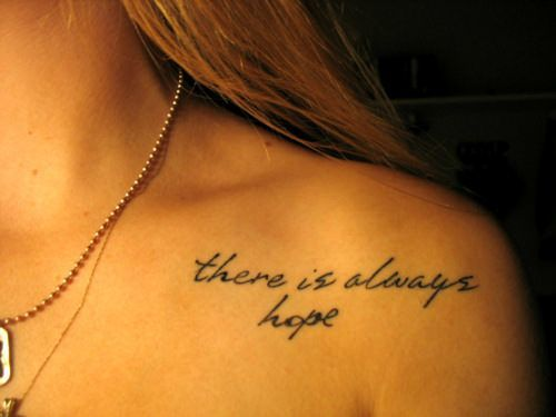 This simple text tattoo contains powerful life inspiration, reading There is always hope
