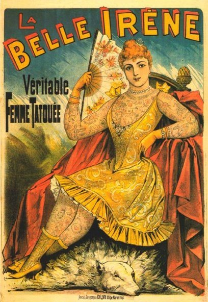 This 19th century poster advertises La Belle Irene's sideshow performance as a tattooed lady
